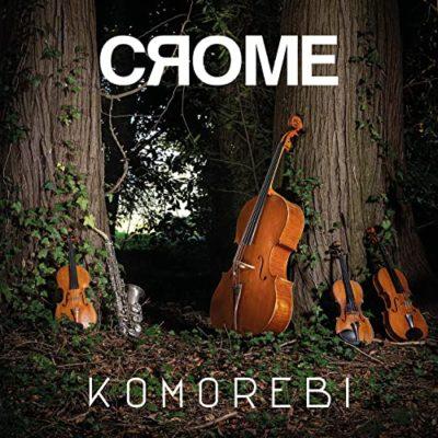 Komorebi – CROME